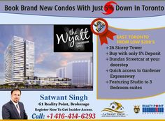 Book Brand New Condos With Just 5% Down In Toronto. Register Here To Book  For Information Contact :  Satwant SinghCall: (416) 414-6293 Key Facts: -26 Storey Tower -Buy with only 5% Deposit -Dundas Streetcar at your doorstep -Quick access to Gardener Expressway -Featuring Studio to 3 Bedroom suites Register Now To Get Insider Access. For Information Contact :  Satwant SinghCall: (416) 414-6293