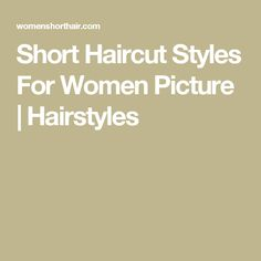 Short Haircut Styles For Women Picture | Hairstyles
