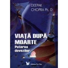 Viata dupa moarte: puterea dovezilor (ed. tiparita)