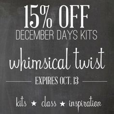 http://whimsicaltwist.com/blog/december-daily/a-giveaway-a-sale/  Get your kit for DD at 15% off