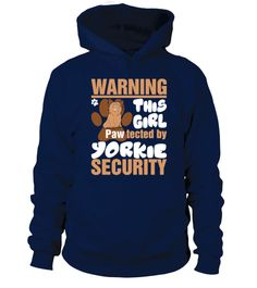 Warning This Girl Pawtected By Yorkie Security  #yorkie #dogshirt #tshirt #hoodie