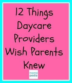 This is all exactly why I don't want my kids in daycare. In my care is the best care. As a daycare provider, she flat out says that the best place is with YOU. Duh!
