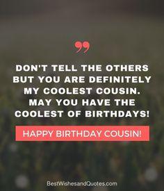 Funny Happy Birthday Cousin Quotes #birthdayquotes Cousin Birthday Quotes, Funny Cousin Quotes, Funny Birthday Message, Happy Birthday Best Friend, Birthday Quotes For Daughter, Happy Birthday Quotes, Funny Quotes, Birthday Wishes, Humor Birthday
