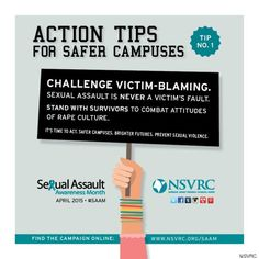 Ways to Take Action to End Sexual Assault: Challenge victim-blaming.