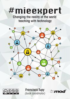 #mieexpert : changing the reality of the world teaching with teaching with technology | PDF to Flipbook