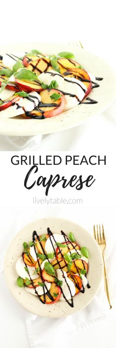 Grilled Peach Caprese is a delightful way to enjoy juicy summer peaches and fresh mozzarella! It's a healthy and gluten free summer salad that you will love.   via livelytable.com