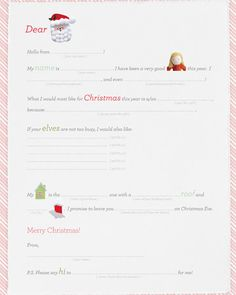 Sweet Printable Letter to Santa template from Martha Stewart.  Will have our Elf on the Shelf have this with him tonight so she can find it in the am to send to complete and send to Santa.