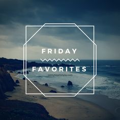 Friday Favorites | L