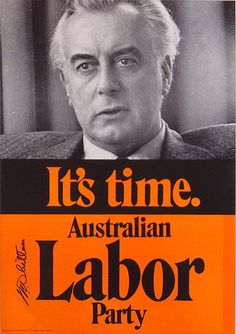 "Gough Whitlam's ""It's Time"" Labor party political campaign poster, A great Australian! Political Ads, Political Campaign, Political Quotes, Australian Labor Party, John Kerr, Australian Politics, Youth Day, Campaign Posters, Retro Advertising"