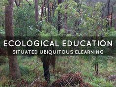"""Ecological Learning"" - A Haiku Deck by Kate Devitt  Ecological Education: Situated ubiquitous elearning Free Presentation Software, Haiku, Ecology, Deck, Education, Learning, Front Porches, Studying, Teaching"
