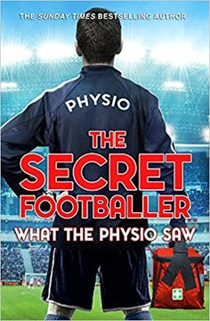 The Secret Footballer: What the Physio Saw...: Amazon.co.uk: The Secret Footballer: 9780593078761: Books
