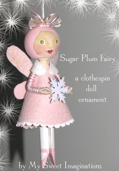 -Sneak Peek Ornament… Ornament… Sugar Plum Fairy – My Sweet Imaginations Could easily become a doll by adding a doll stand. Christmas Ornament Crafts, Christmas Projects, Holiday Crafts, Wood Peg Dolls, Clothespin Dolls, Clothes Pin Ornaments, Fairy Dolls, Pink Christmas, Doll Crafts