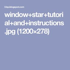 window+star+tutorial+and+instructions.jpg (1200×278)