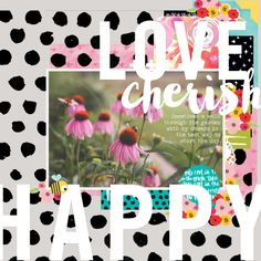 Bella Blvd IF She Blooms & Sweet Sweet Spring digital collections. Love Cherish digital layout by creative team member Megan Klauer.