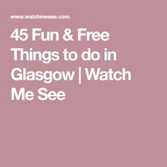 45 Fun & Free Things to do in Glasgow | Watch Me See