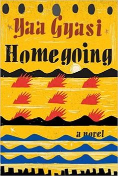 "Cover image for Homegoing by Yaa Gyasi ISBN 97811019947142 ""You are not your mother's first daughter. There was one before you. And in my village we have a saying about separated sisters. They are like a woman and her reflection, doomed to remain on opposite sides of the pond."""