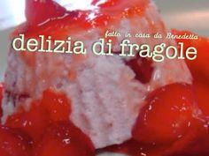 DELIZIA DI FRAGOLE FATTA IN CASA DA BENEDETTA