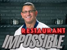 RESTAURANT:  IMPOSSIBLE with Robert Irvine (First aired in 2011)