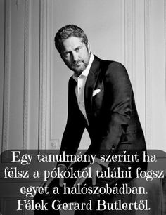 Gerard Butler, I Laughed, Haha, Funny Quotes, Hungary, Cute, Fictional Characters, Funny Phrases, Ha Ha