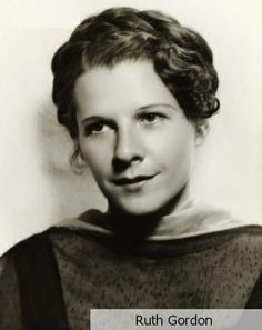 Explore the best Ruth Gordon quotes here at OpenQuotes. Quotations, aphorisms and citations by Ruth Gordon Merle Oberon, Sean Penn, Catherine Deneuve, James Dean, Hollywood Glamour, Old Hollywood, Classic Hollywood, Silent Screen Stars, Ruth Gordon