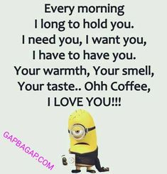 Funny Minion Quote About Love vs. Coffee... - Coffee, Funny, funny minion quotes, Love, Minion, quote, Quotes - Minion-Quotes.com