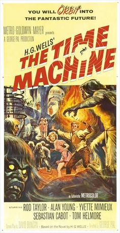 The Time Machine (also known promotionally as H. Wells' The Time Machine) is a 1960 American science fiction film in Metrocolor from. Old Movie Posters, Classic Movie Posters, Horror Movie Posters, Cinema Posters, Movie Poster Art, Film Posters, Classic Movies, Horror Movies, Time Machine Movie