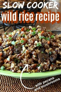 Slow Cooker Wild Rice Recipe with pecans and mushrooms is simple to make in the crockpot. Grains, nuts, and veggies are all combined for a unique pilaf side dish and is special year-round. Wild Rice Blend Recipe, Wild Rice Recipes, Vegan Crockpot Recipes, Pecan Recipes, Delicious Vegan Recipes, Slow Cooker Recipes, Whole Food Recipes, Vegetarian Recipes, Cooking Recipes