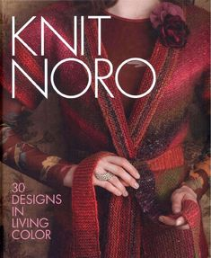 Knit Noro: 30 Designs in Living Color. — HandMade