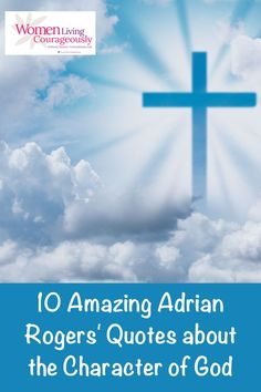 Dr. Rogers was full of words of wit & wisdom on so many topics. Here are 10 Amazing Adrian Rogers' Quotes about the Character of God. #adrianrogers #adrianrogersquotes Hope Of The World, I Need Jesus, Christian Encouragement, Christian Inspiration, Bible Verses, Positivity, Faith, Relationship, Social Media