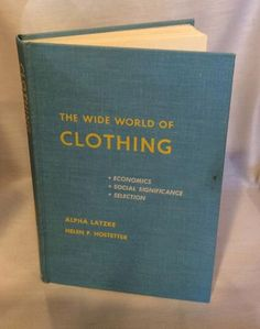 The Wide World of clothing textbook 1968 vintage by Vintageroyaleny on Etsy https://www.etsy.com/listing/492898146/the-wide-world-of-clothing-textbook-1968