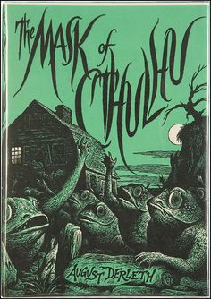 "Cover for ""The Mask of Cthulhu"" by August Derleth, 1958. Unknown artist."