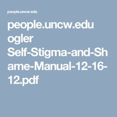 people.uncw.edu ogler Self-Stigma-and-Shame-Manual-12-16-12.pdf