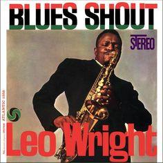 Leo Wright - Blues Shout 180g Import Vinyl LP February 27 2017 Pre-order