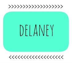 I like the name Delaney