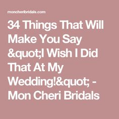 """34 Things That Will Make You Say """"I Wish I Did That At My Wedding!"""" - Mon Cheri Bridals"""