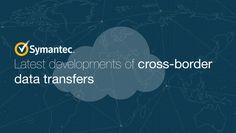 Latest developments of cross-border data transfers