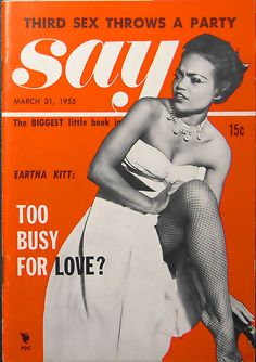 Say, March 31, 1955  On the cover: Eartha Kitt  Source: 16 Stone Vintage