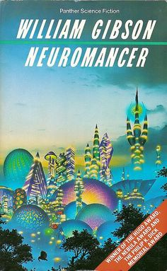 #1984 #Sciencefiction #novel #Neuromancer #William Gibson  Subido por Sara Ponce Cintas: Neuromancer es una novela de ciencia ficción escrita por William Gibson y publicada en 1984. Sinopsis: Un futuro invadido por microprocesadores, en el que la información es la materia prima. Vaqueros se ganan la vida hurtando información, traspasando defensas electrónicas, bloques tangibles y luminosos, como rascacielos geométricos. En este espeluznante y sombrío futuro.