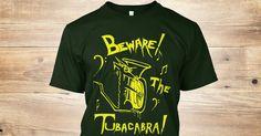 Beware the TubaCabra  http://teespring.com/beware-the-tubacabra-yllw-grn