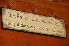 """:) heee hee he....My Husband Said,""""The Wrong Way?"""""""