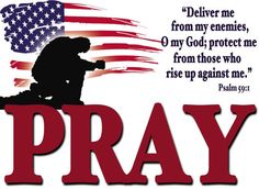 .Pray for our military