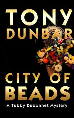 City of Beads: Tubby Dubonnet Series #2 (A Hard-Boiled but Humorous New Orleans Mystery) (The Tubby Dubonnet Series) by Tony Dunbar http://www.amazon.com/dp/B007Z5HC7W/ref=cm_sw_r_pi_dp_ltkTvb0TM9653