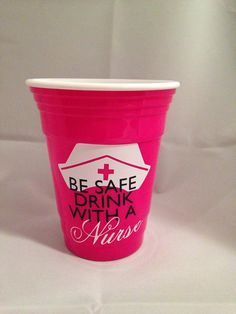 Hey, I found this really awesome Etsy listing at https://www.etsy.com/listing/185828056/be-safe-drink-with-a-nurse-double-wall