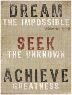 Dream, Seek, Achieve