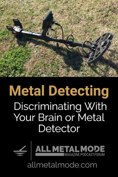 Metal Detector Discrimination - Discriminating With Your Brain or Detector Metal Detektor, Metal Detecting Tips, Beyblade Toys, Magnet Fishing, Gold Prospecting, Treasure Hunting, Can Run, Good Find, Steam Punk