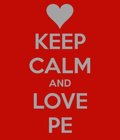 KEEP CALM AND LOVE PE #SportsMatter #PhysicalEducation