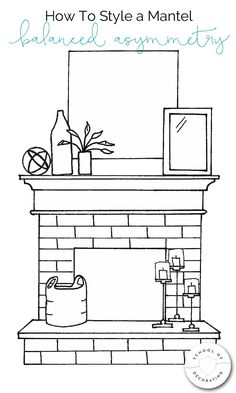 How To Style a Mantel Four Ways - whether you want a casual look or formal, eclectic or minimal, this illustrated guide to styling a mantel can help. It includes four mantel styling formulas, plus bonus tips on decorating the hearth https://www.schoolofdecorating.com/2018/01/how-to-style-a-mantel/