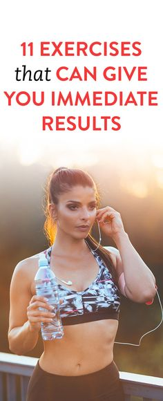 11 Exercises That Can Give You Immediate Results