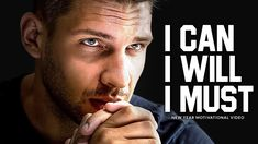 I CAN, I WILL, I MUST - 2021 NEW YEAR'S MOTIVATION