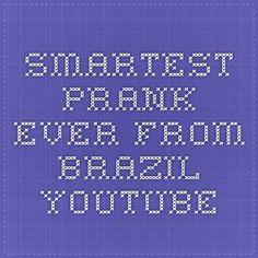 Smartest prank ever - from Brazil - YouTube